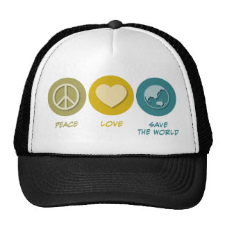 Peace Love Save the World Trucker Hats