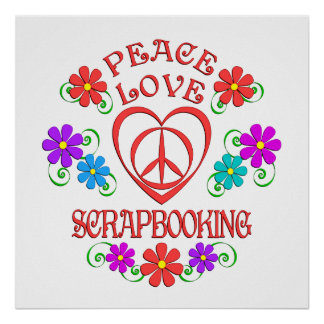 Peace Love Scrapbooking Poster