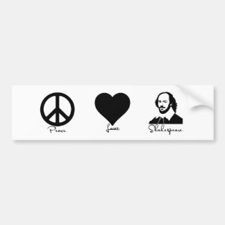 Peace  *  Love  *  Shakespeare Bumper Sticker