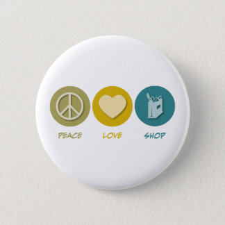 Peace Love Shop 2 Inch Round Button