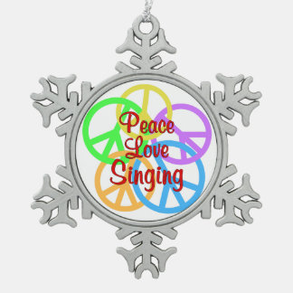 Peace Love Singing Pewter Snowflake Ornament