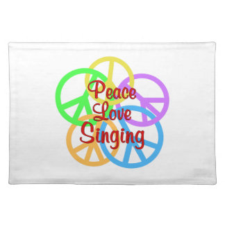 Peace Love Singing Placemat