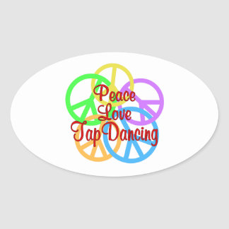 Peace Love Tap Dancing Oval Sticker