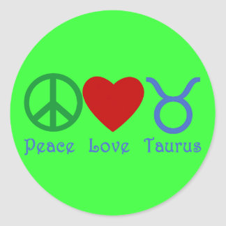 Peace Love Taurus Astrology Products Classic Round Sticker