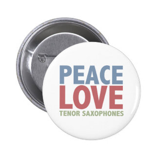 Peace Love Tenor Saxophones 2 Inch Round Button