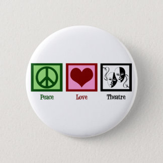 Peace Love Theatre 2 Inch Round Button