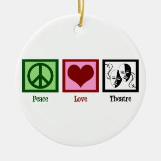 Peace Love Theatre Ceramic Ornament