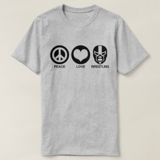 Peace love Wrestling T-Shirt