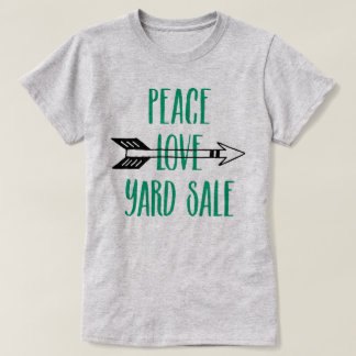 Peace Love Yard Sale Arrow Shirt