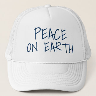 PEACE ON EARTH Quote Nice Trucker Hat