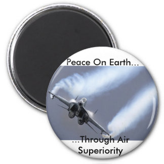 Peace On Earth...Through Air Superiority 2 Inch Round Magnet