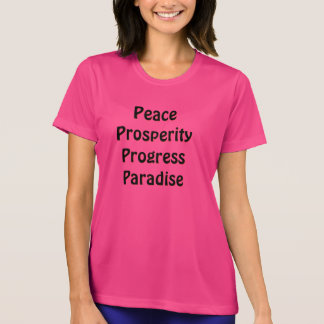 Peace Prosperity Progress Paradise T-Shirt