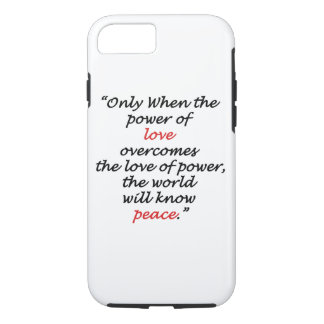 Peace quote Apple iPhone 7, Tough Phone Case