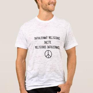 Peace sign, Intolerant Religions Incite Religio... T-Shirt