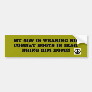 peace sign, My son is wearing his combat boots ... Bumper Sticker