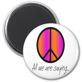 "Peace Symbol ""All we are saying"" 2 Inch Round Magnet"