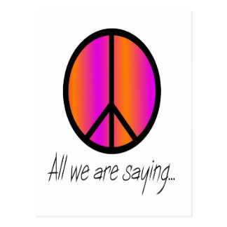 """Peace Symbol """"All we are saying"""" Postcard"""