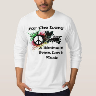 peace symbol, Tylers peace copy, For The Irony,... T-Shirt