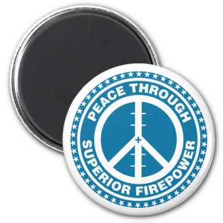 Peace Through Superior Firepower - Blue 2 Inch Round Magnet