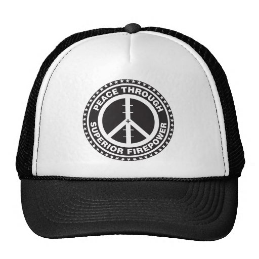 Peace Through Superior Firepower Hat