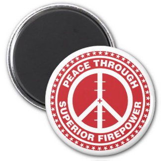 Peace Through Superior Firepower - Red 2 Inch Round Magnet
