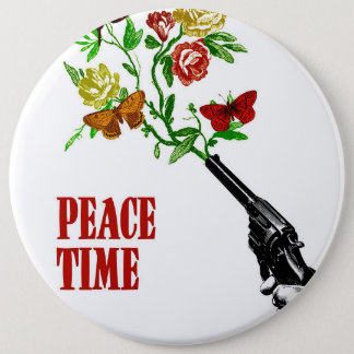 Peace Time! 6 Inch Round Button