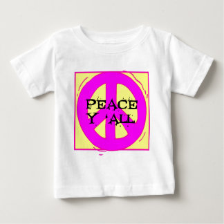 Peace Y'ALL 4 Baby T-Shirt