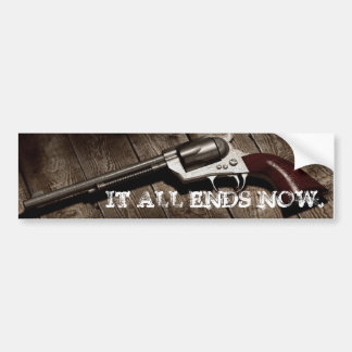 PEACEMAKER, IT ALL ENDS NOW. BUMPER STICKER