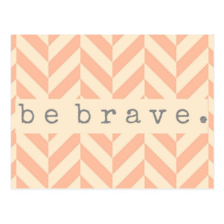 "Peach Herringbone ""Be Brave"" Encouraging Postcard"
