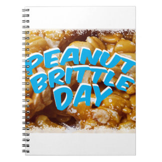 Peanut Brittle Day - Appreciation Day Spiral Notebook