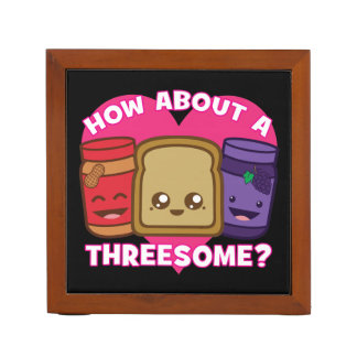 Peanut Butter and Jelly - How About A Threesome? Desk Organizer