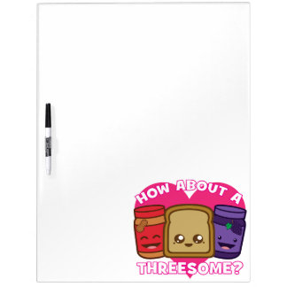 Peanut Butter and Jelly - How About A Threesome? Dry Erase Board