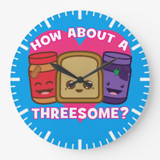 Peanut Butter and Jelly - How About A Threesome? Large Clock