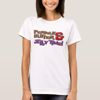 Peanut Butter and Jelly Time! T-Shirt