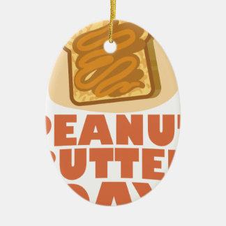 Peanut Butter Day - Appreciation Day Ceramic Ornament