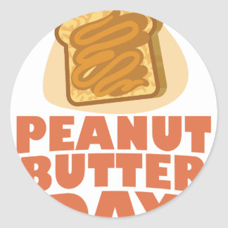 Peanut Butter Day - Appreciation Day Round Sticker