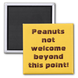 Peanuts not welcome beyond this point! magnet