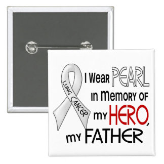 Pearl In Memory Of My Father Lung Cancer 2 Inch Square Button