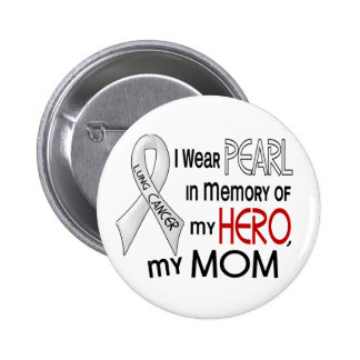 Pearl In Memory Of My Mom Lung Cancer 2 Inch Round Button