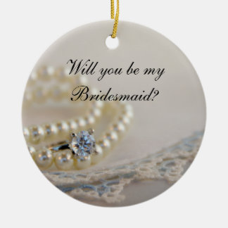 Pearls, Ring Blue Lace Will You Be My Bridesmaid Ceramic Ornament