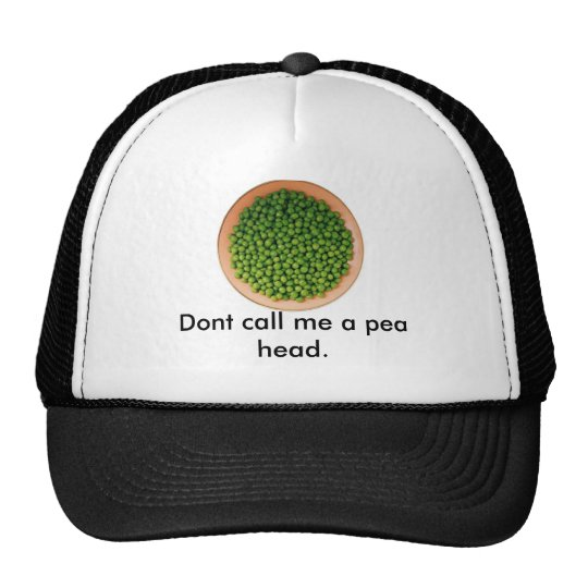 peas, Dont call me a pea head. Trucker Hat