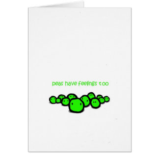 peas have feeling too greeting card