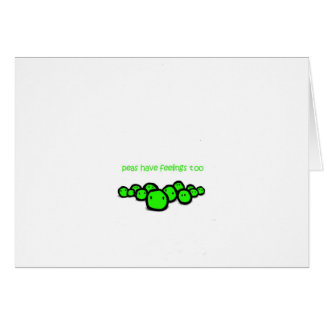 peas have feeling too greeting card