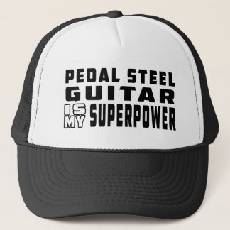 Pedal Steel Guitar Is My Superpower Trucker Hat