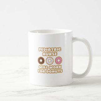 Pediatric Nurse .. Will Work For Donuts Coffee Mug