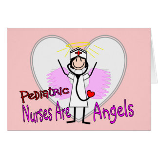 Pediatric Nurses are Angels Greeting Card