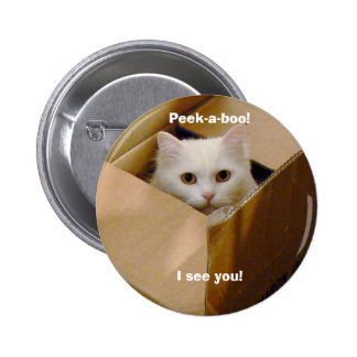 Peek-a-boo! I see you! 2 Inch Round Button