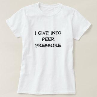 peer pressure T-Shirt