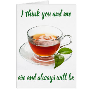 PEFECTLY AND ALWAYS WE BE ***FIT TO A TEA*** CARD
