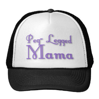Peg-Legged Mama Trucker Hat